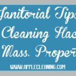 Janitorial Tips & Cleaning Hacks for Massachusetts Properties