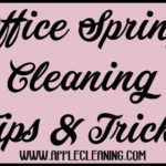 Office Spring Cleaning Tips & Tricks