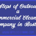 The Steps of Outsourcing a Commercial Cleaning Company in Boston